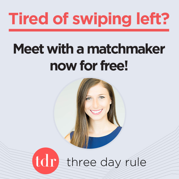 Three Day Rule - Hand-picked matches. Zero work. Expert Advice